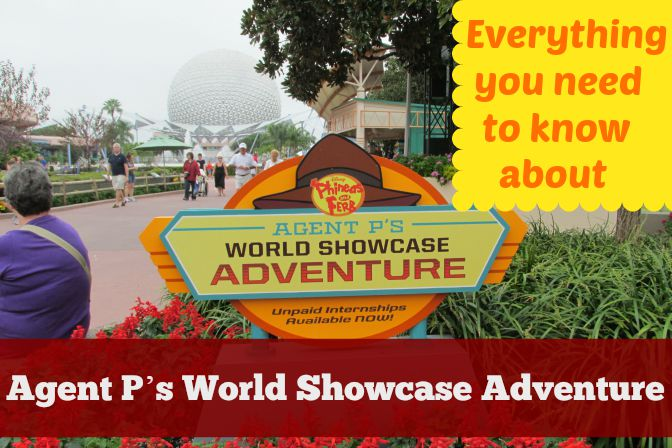 Everything You Need To Know About Agent Ps World Showcase Adventure