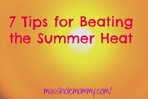 7 Tips for Beating the Summer Heat