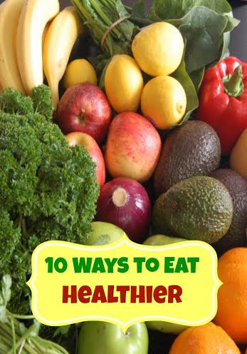 10 Ways to Eat Healthier