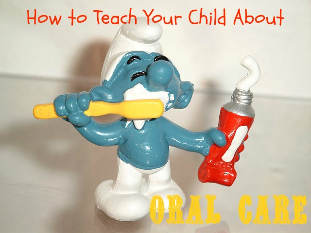 How to Teach Your Child About Oral Care