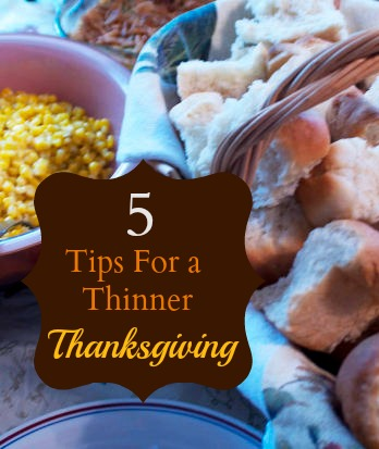 5 Tips For a Thinner Thanksgiving