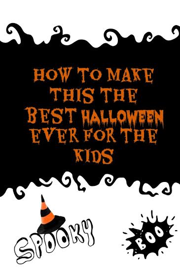 How To Make This The Best Halloween for the Kids