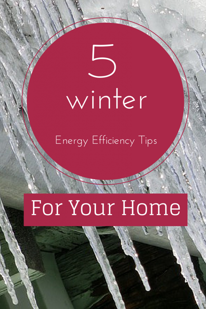 5 Winter Energy Efficiency Tips For Your Home