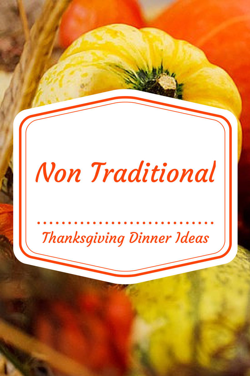 "119 Responses to ""Non Traditional Thanksgiving Dinner Ideas"""