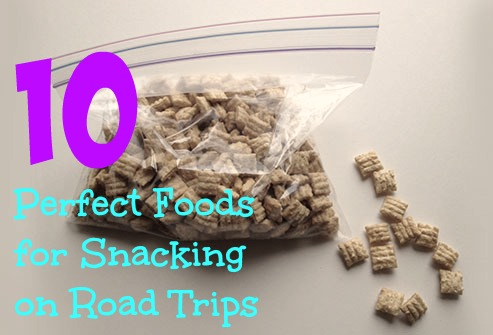 10 Perfect Foods for Snacking on Road Trips