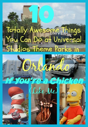 10 Totally Awesome Things You Can Do at Universal Studios Theme Parks in Orlando If You're a Chicken (Like Me)