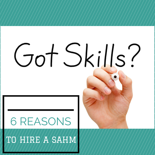 6 Reasons to Hire a SAHM