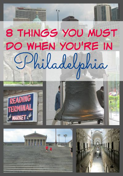 8 Things You Must do When You're in Philadelphia
