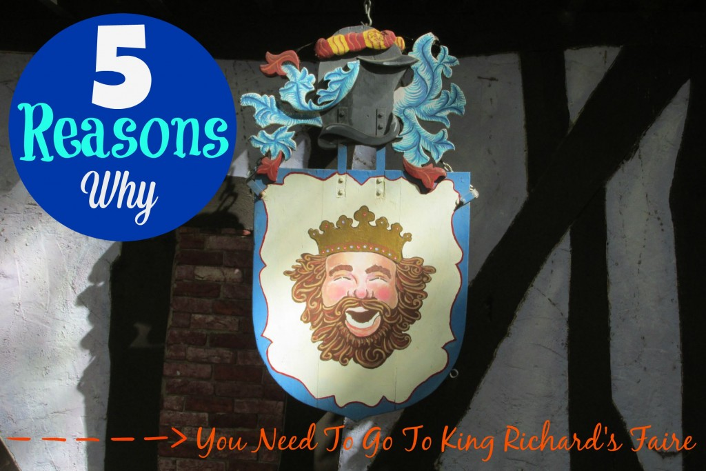 5 Reasons Why You Need To Go To King Richard's Faire