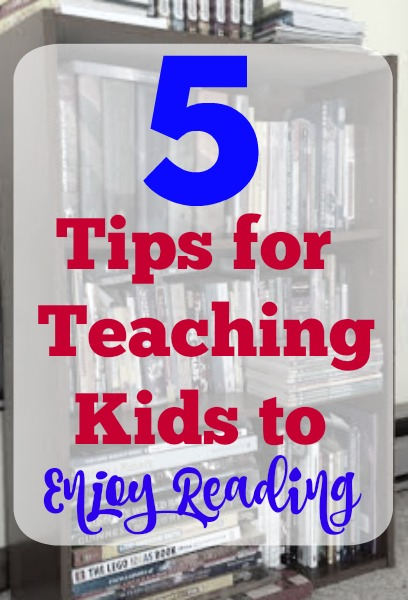5 Tips for Teaching Kids to Enjoy Reading