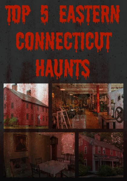 Top 5 Eastern Connecticut Haunts