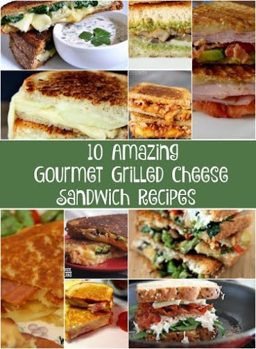 10 Amazing Gourmet Grilled Cheese Sandwich Recipes