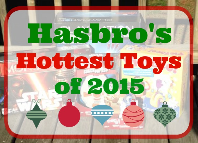 Hasbro's Hottest Toys of 2015