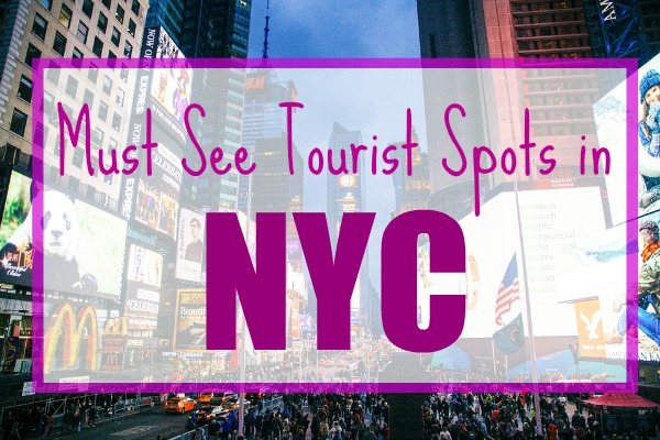 Must See Tourist Spots in NYC