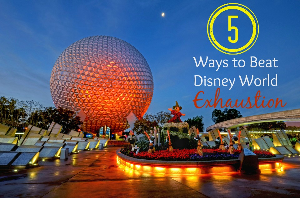 5 Ways to Beat Disney World Exhaustion