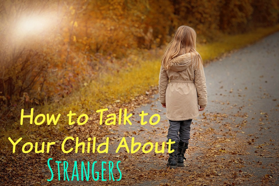 How to Talk to Your Child About Strangers