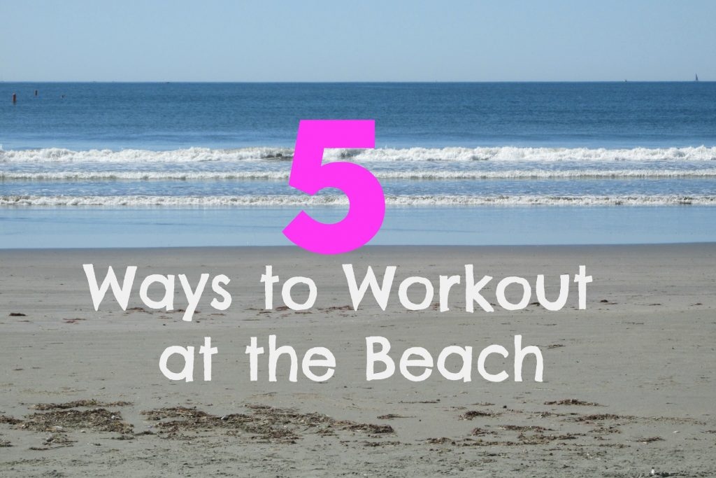 5 ways to workout at the beach