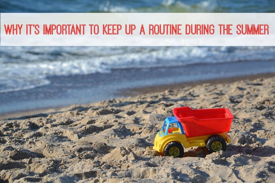 Why It's Important To Keep Up A Routine During The Summer