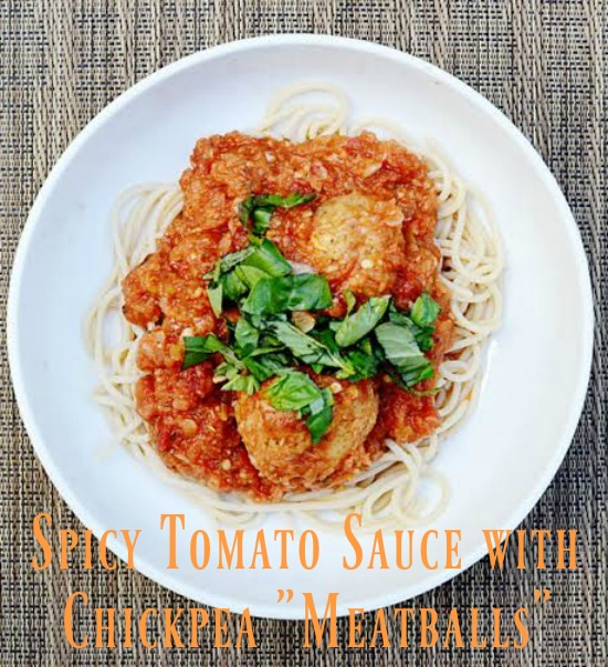 Brown Rice Spaghetti and Spicy Tomato Sauce with Chickpea Meatballs recipe