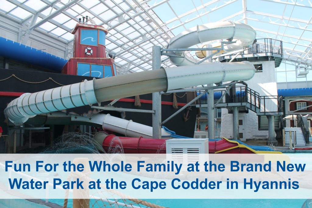 Fun For the Whole Family at the Brand New Water Park at the Cape Codder in Hyannis