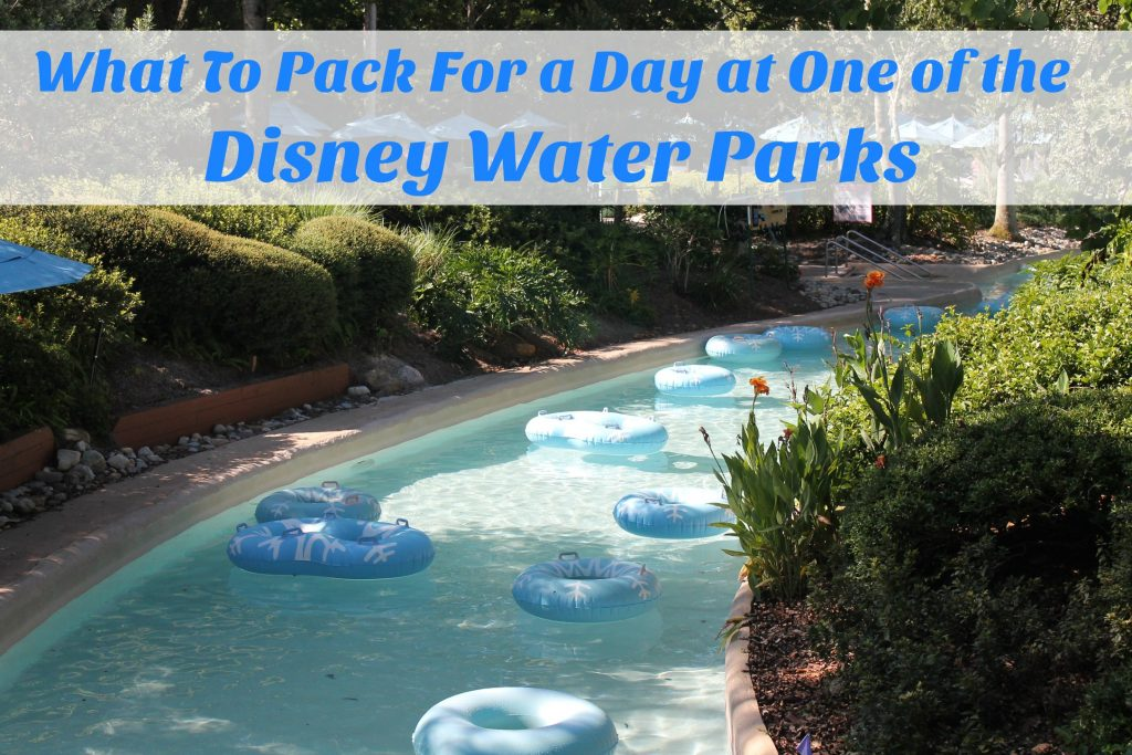 What To Pack For a Day at One of the Disney Water Parks