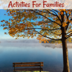 ere is a list of 35 Fall inspired activities for you and your family to enjoy!
