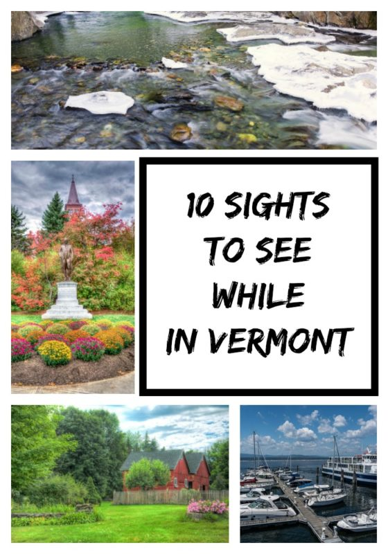 Whether you're looking home away from home vacation, or spending the day in Vermont for fun, I've come up with a list of 10 sights to see while in Vermont.